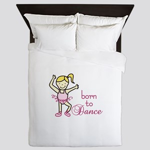born to Dance Queen Duvet