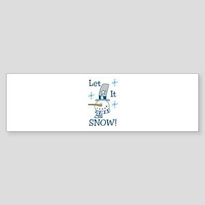 Let It SNOW! Bumper Sticker
