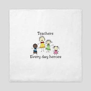 Teachers Every day heroes Queen Duvet