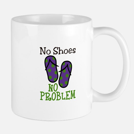 No Shoes No Problem Mugs