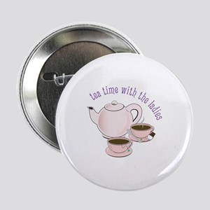 """tea time with the ladies 2.25"""" Button"""