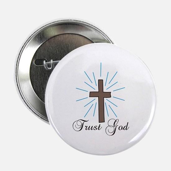 "Trust God 2.25"" Button"