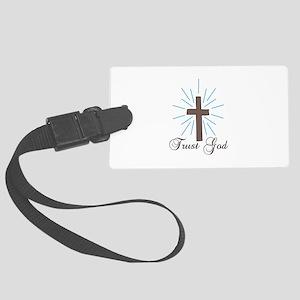 Trust God Luggage Tag