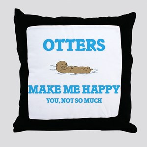 Otters Make Me Happy Throw Pillow
