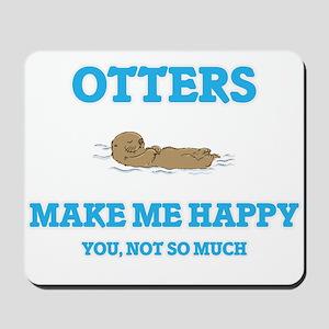 Otters Make Me Happy Mousepad