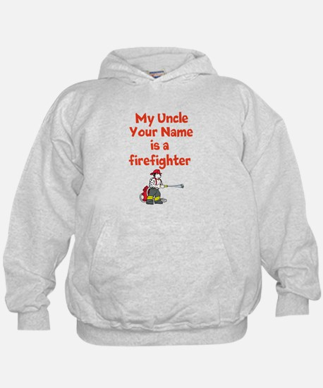 My Uncle (Your Name) Is A Firefighter Hoodie