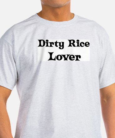 Dirty Rice lover T-Shirt