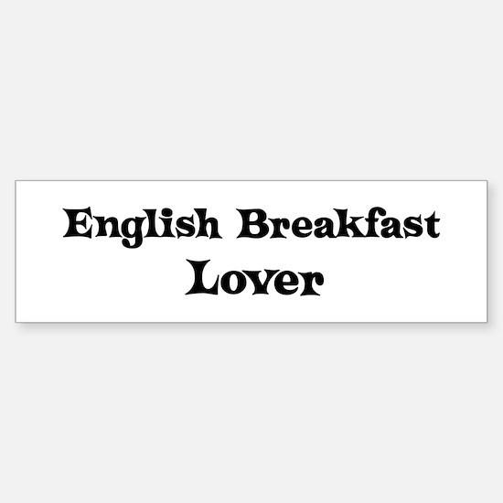 English Breakfast lover Bumper Bumper Bumper Sticker