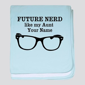 Future Nerd Like My Aunt (Your Name) baby blanket