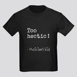 Musician's kid - too hectic T-Shirt
