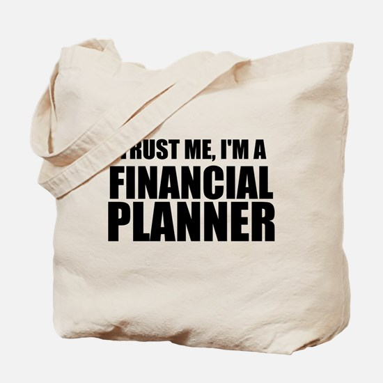 Trust Me, Im A Financial Planner Tote Bag
