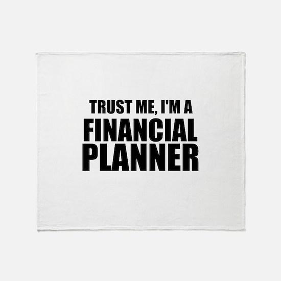 Trust Me, Im A Financial Planner Throw Blanket