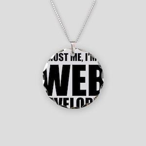 Trust Me, Im A Web Developer Necklace
