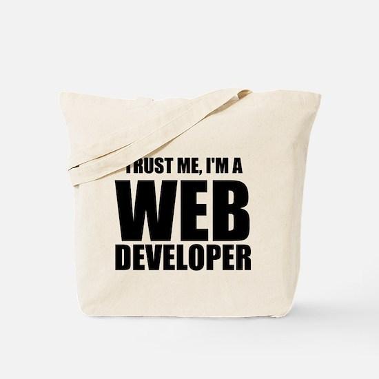 Trust Me, Im A Web Developer Tote Bag
