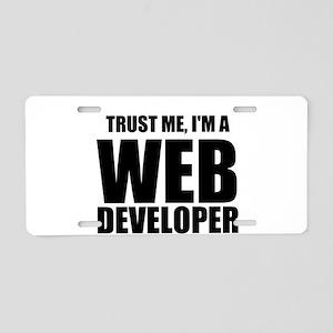 Trust Me, Im A Web Developer Aluminum License Plat