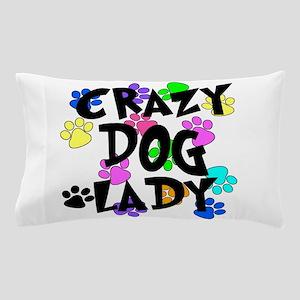 Crazy Dog Lady Pillow Case