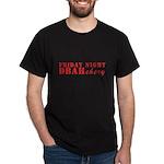 Friday Night Dbahchery T-Shirt
