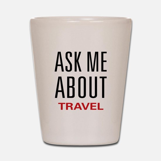 Ask Me About Travel Shot Glass