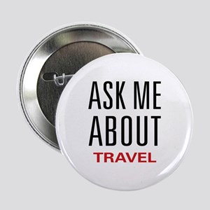"Ask Me About Travel 2.25"" Button"