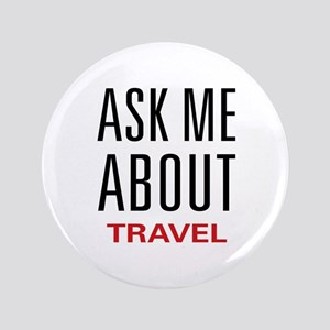 """Ask Me About Travel 3.5"""" Button"""