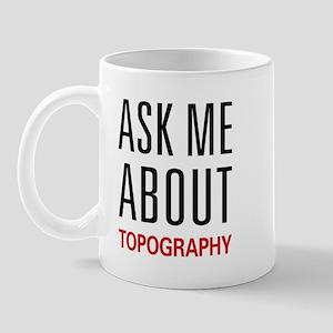 Ask Me About Topography Mug