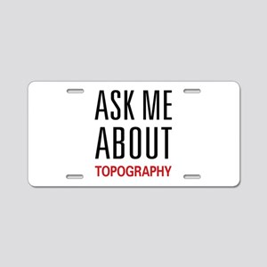 Ask Me About Topography Aluminum License Plate