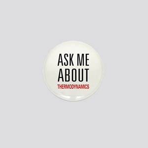 Ask Me About Thermodynamics Mini Button