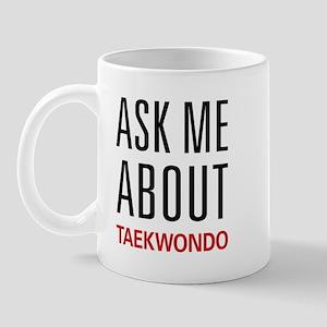 Ask Me About Taekwondo Mug