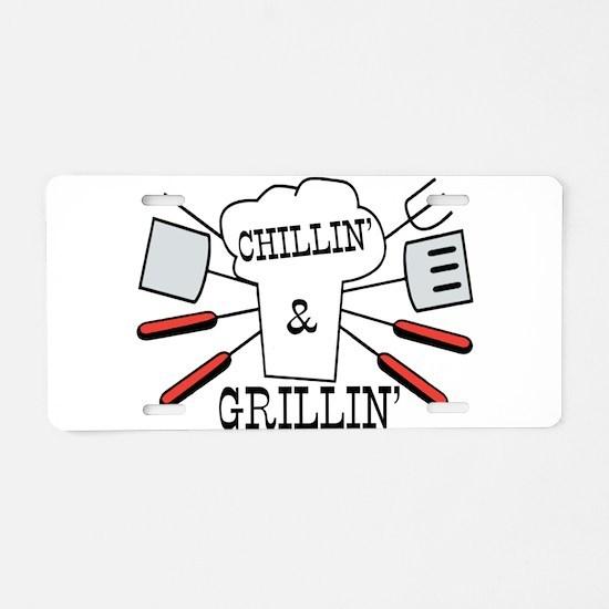Chillin & Grillin BBQ Fun Aluminum License Plate