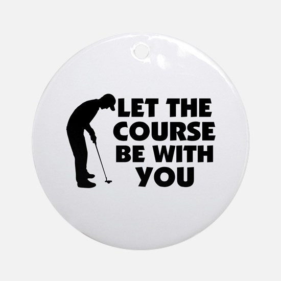 Course Be With You Golfing Ornament (Round)