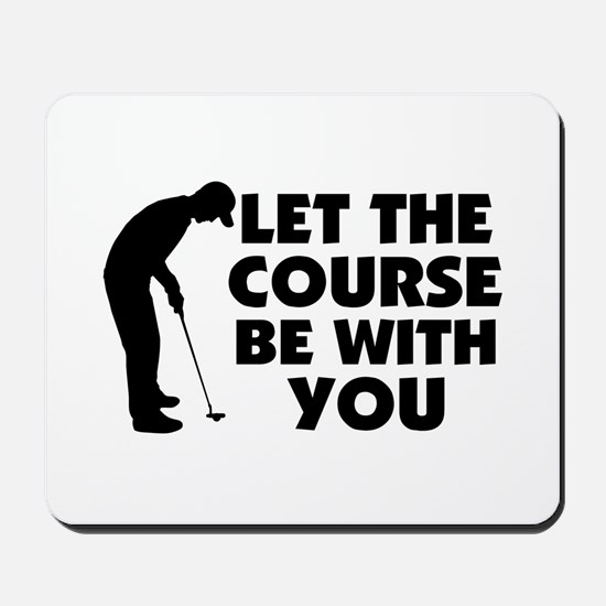 Course Be With You Golfing Mousepad