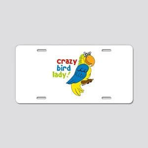 Crazy Bird Lady! Aluminum License Plate