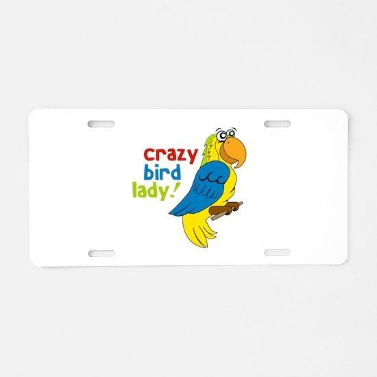 Crazy Bird Lady! Aluminum License Plate