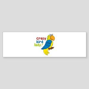 Crazy Bird Lady! Bumper Sticker