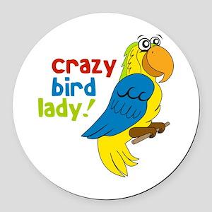 Crazy Bird Lady! Round Car Magnet