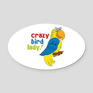 Crazy Bird Lady! Oval Car Magnet
