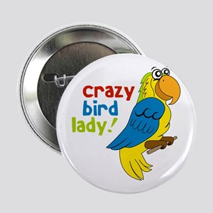 "Crazy Bird Lady! 2.25"" Button"