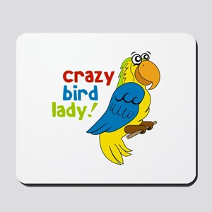 Crazy Bird Lady! Mousepad
