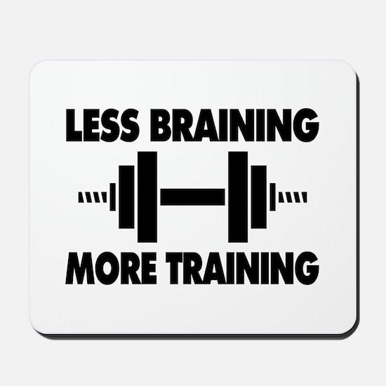 Less Braining More Training Mousepad
