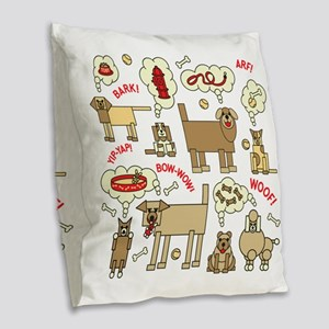 What Dogs Think Burlap Throw Pillow