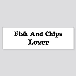 Fish And Chips lover Bumper Sticker