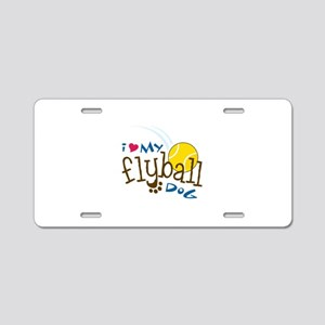 I Love My Flyball Dog Aluminum License Plate