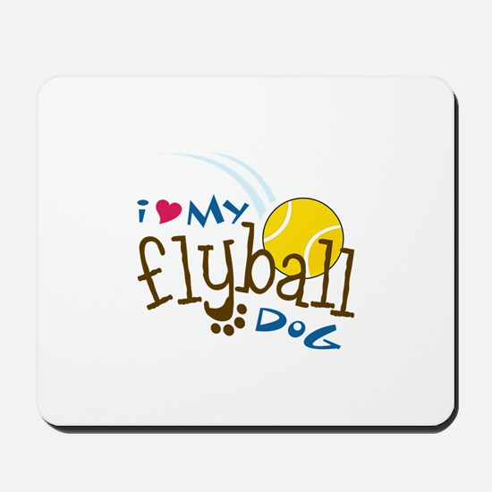 I Love My Flyball Dog Mousepad