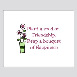 Plant a seed of Friendship, Read a bouquet of Happ