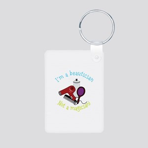 Im a Beautician Not a Magician Keychains