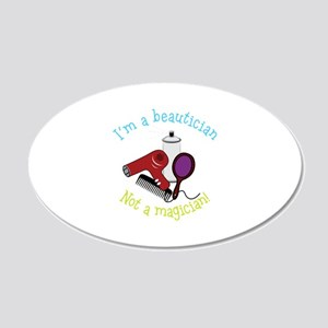 Im a Beautician Not a Magician Wall Decal