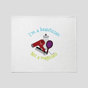 Im a Beautician Not a Magician Throw Blanket