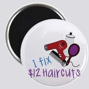 I Fix $12 Haircuts Magnets