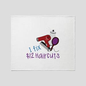 I Fix $12 Haircuts Throw Blanket