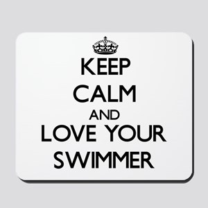 Keep Calm and Love your Swimmer Mousepad